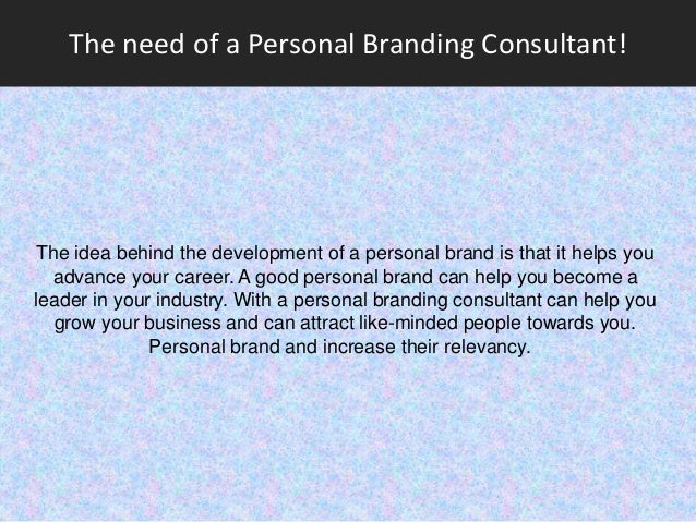 The need of a personal branding consultant for Brand consultant