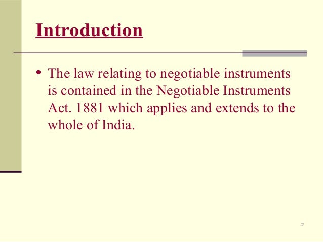the negotiable instruments law act no 2031 Negotiable instruments law act no 2031 february 03, 1911 iv rights of the holder sec 51 right of holder to sue payment - the holder of a negotiable instrument may to sue thereon in his own name and payment to him in due course discharges the instrument sec 52 what constitutes a holder in due course.