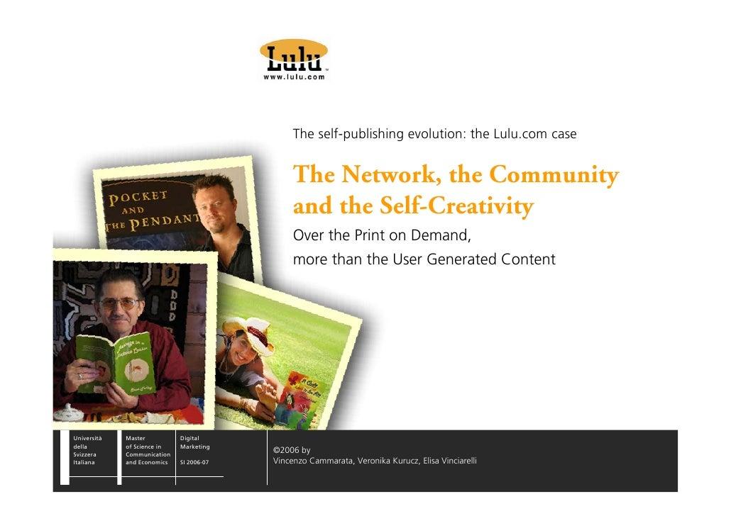 The self-publishing evolution: the Lulu.com case                                                  The Network, the Communi...
