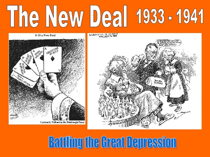 The New Deal 1933 - 1941 Battling the Great Depression