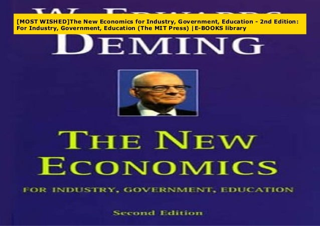 Government Education The New Economics for Industry