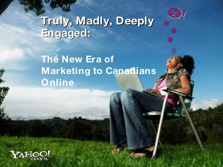 Truly, Madly, Deeply Engaged: The New Era of Marketing to Canadians Online