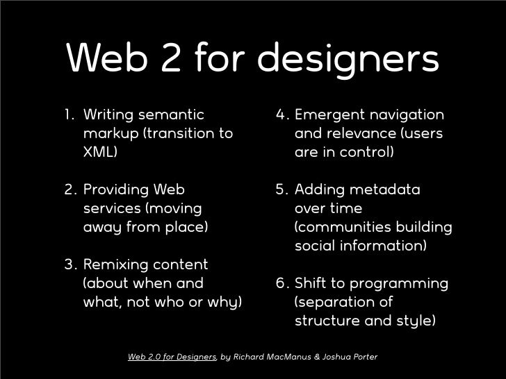 Web 2 for designers 1. Writing semantic                        4. Emergent navigation    markup (transition to            ...