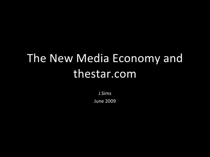 The New Media Economy and thestar.com J.Sims June 2009