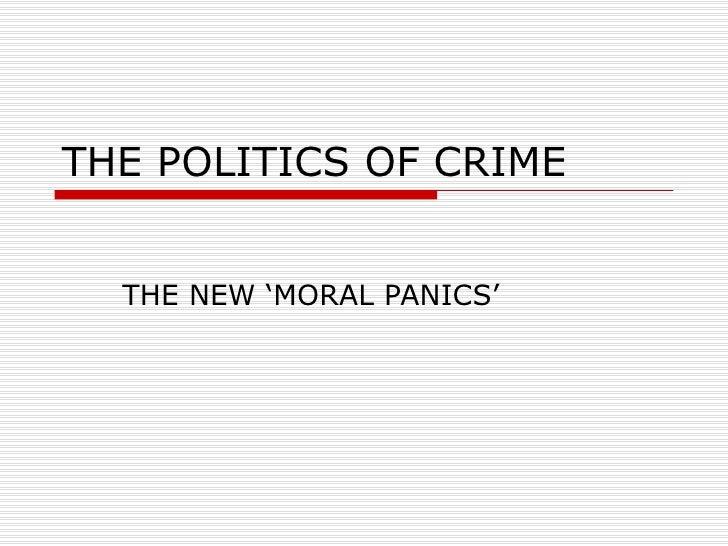 THE POLITICS OF CRIME THE NEW 'MORAL PANICS'