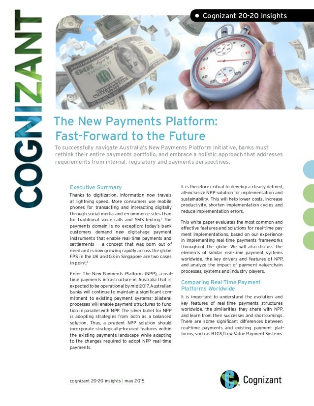 The New Payments Platform: Fast-Forward to the Future To successfully navigate Australia's New Payments Platform initiativ...