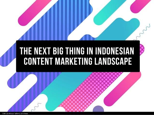 Indonesia Content Marketing 2018 Trends