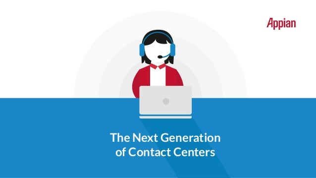 The Next Generation of Contact Centers
