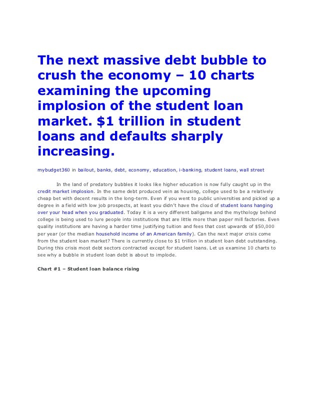 The next massive debt bubble tocrush the economy – 10 chartsexamining the upcomingimplosion of the student loanmarket. $1 ...
