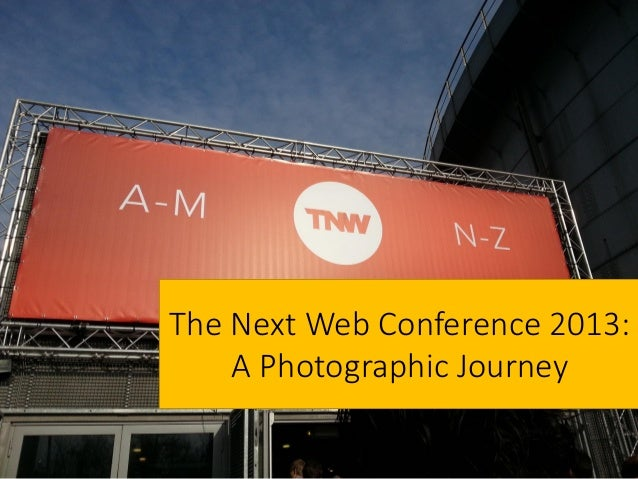 The Next Web Conference 2013:A Photographic Journey