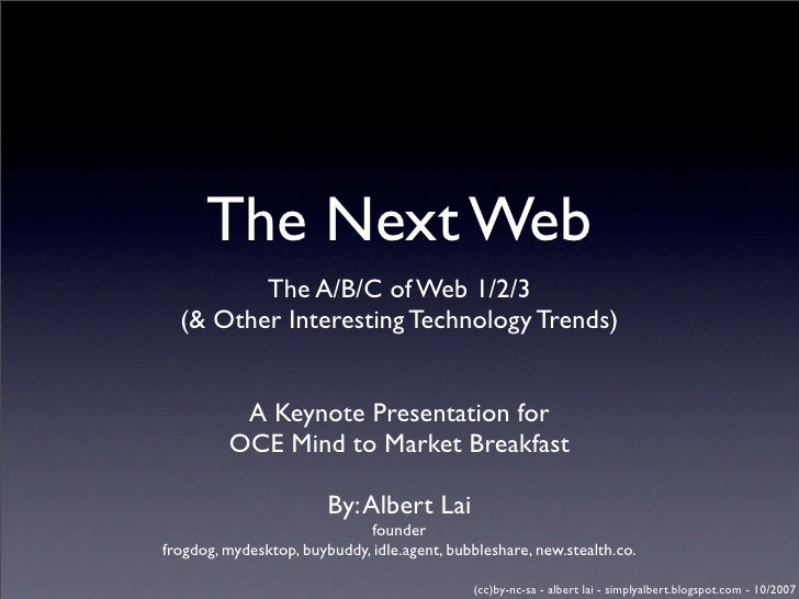 The Next Web          The A/B/C of Web 1/2/3   (& Other Interesting Technology Trends)             A Keynote Presentation ...