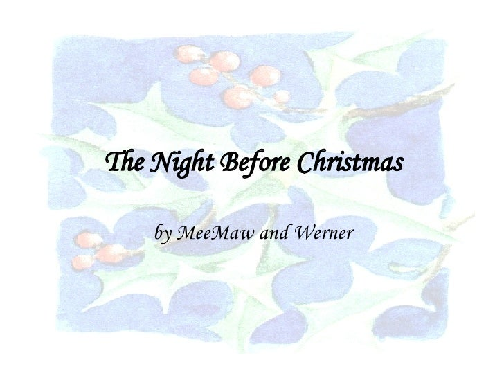 The Night Before Christmas by MeeMaw and Werner