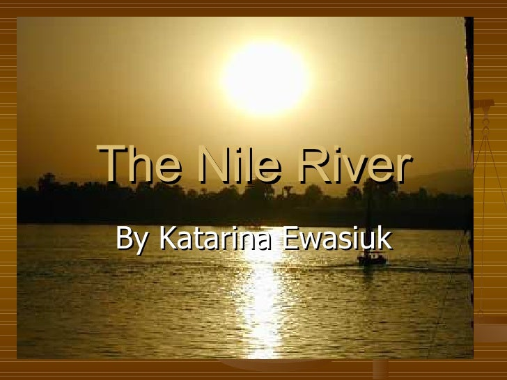 The Nile River By Katarina Ewasiuk