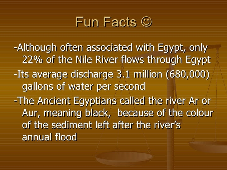 facts about the nile river Nile river - plant and animal life: in the areas where no irrigation is practiced, different zones of plant life may be roughly divided according to the amount of rainfall.