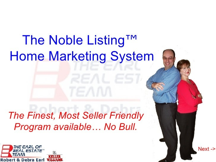 The Noble Listing ™   Home Marketing System The Finest, Most Seller Friendly Program available… No Bull. Next ->