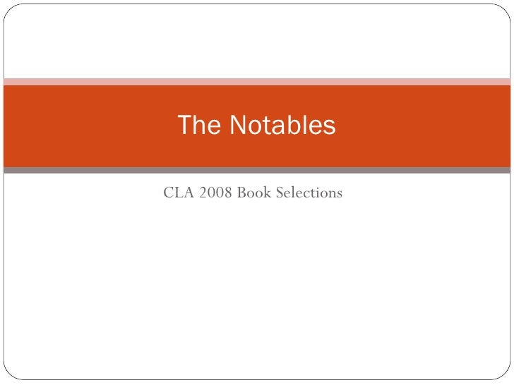 CLA 2008 Book Selections The Notables