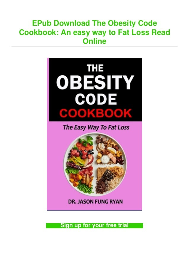 EPub Download The Obesity Code Cookbook: An easy way to Fat Loss Read Online Sign up for your free trial