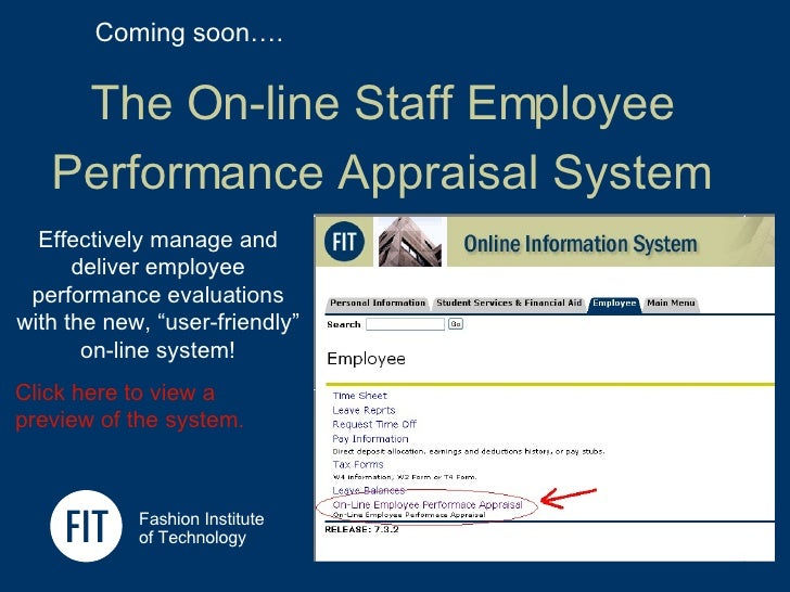 The On-line Staff Employee  Performance Appraisal System   Fashion Institute  of Technology Coming soon…. Effectively mana...