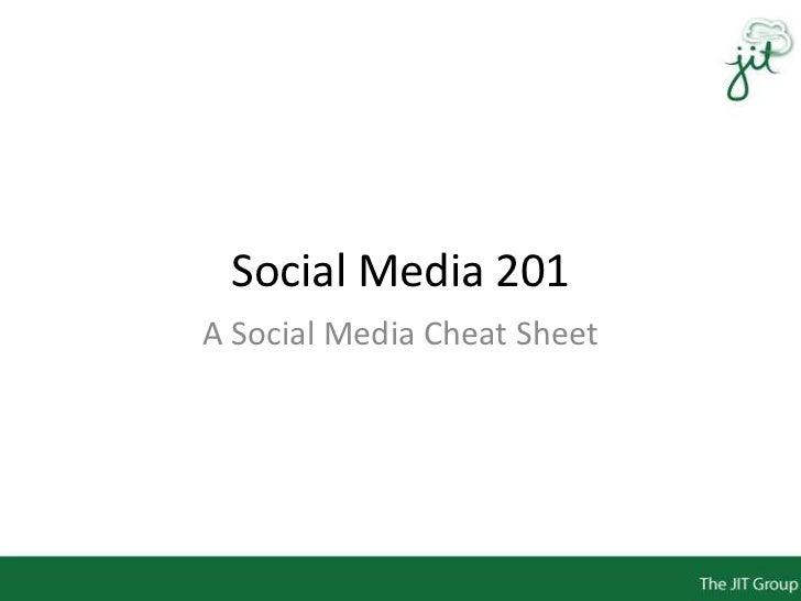 Social Media 201A Social Media Cheat Sheet