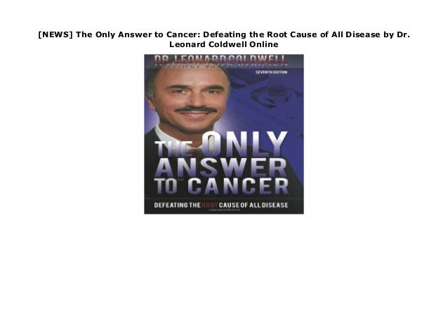 NEWS] The Only Answer to Cancer: Defeating the Root Cause of