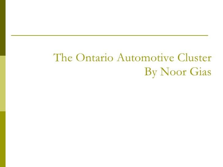 The Ontario Automotive Cluster By Noor Gias