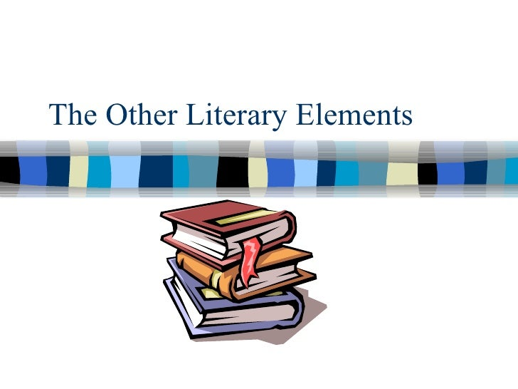 The Other Literary Elements Part 1