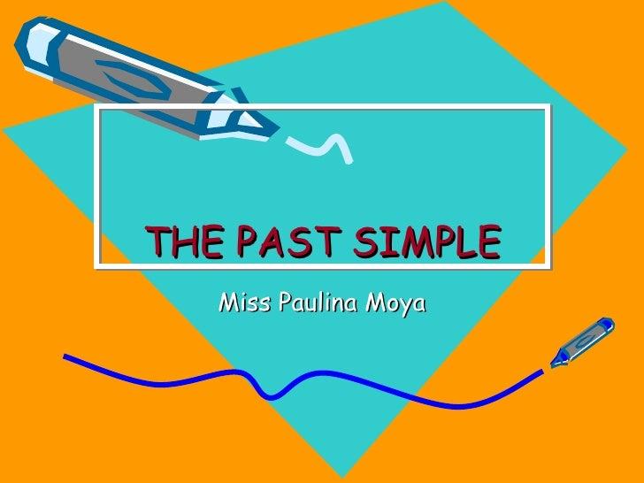 THE PAST SIMPLE Miss Paulina Moya