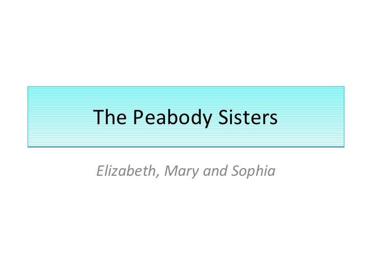 The Peabody Sisters Elizabeth, Mary and Sophia