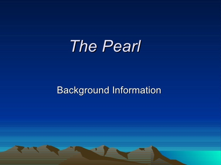 The Pearl  Background Information