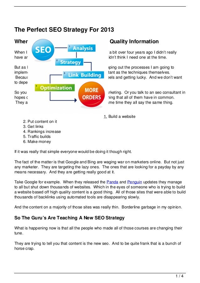 The Perfect SEO Strategy For 2013When Creating An SEO Strategy Use Quality InformationWhen I frist started doing search en...