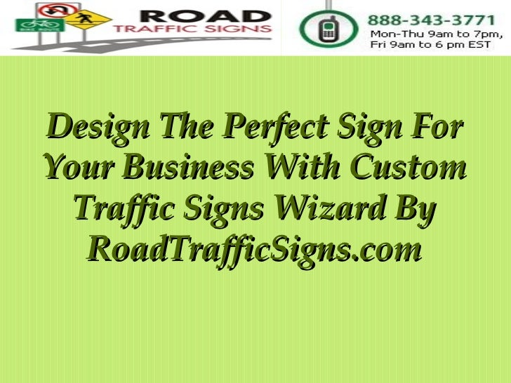 Design The Perfect Sign For Your Business With Custom Traffic Signs Wizard By RoadTrafficSigns.com
