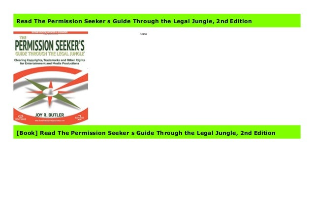 The Permission Seekers Guide Through the Legal Jungle 2nd Edition