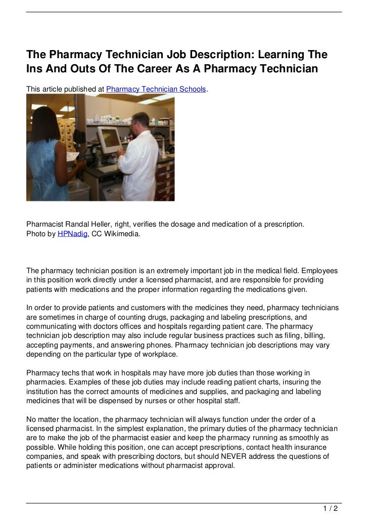 The Pharmacy Technician Job Description: Learning TheIns And Outs Of The Career As A Pharmacy TechnicianThis article publi...