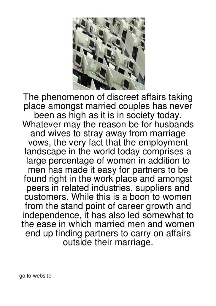 The phenomenon of discreet affairs taking place amongst married couples has never     been as high as it is in society tod...