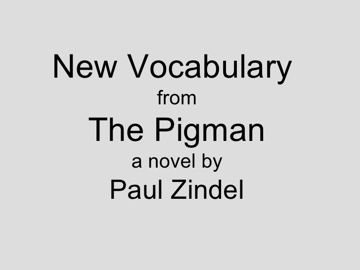 New Vocabulary  from The Pigman a novel by Paul Zindel