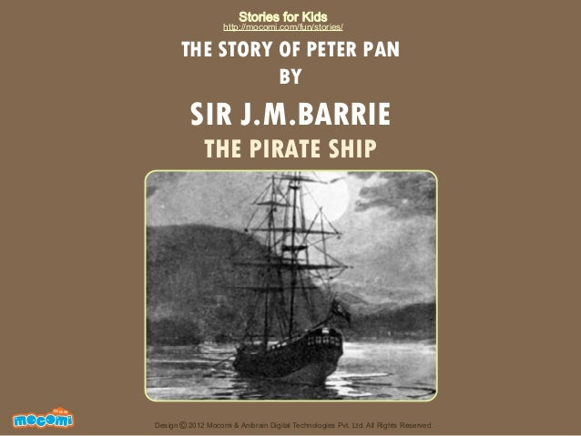 Stories for Kids  http://mocomi.com/fun/stories/  THE STORY OF PETER PAN BY  SIR J.M.BARRIE THE PIRATE SHIP  F UN FOR ME! ...