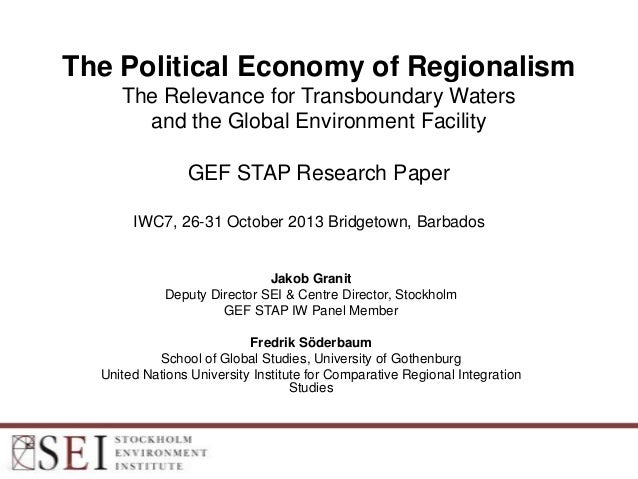 The Political Economy of Regionalism The Relevance for Transboundary Waters and the Global Environment Facility GEF STAP R...