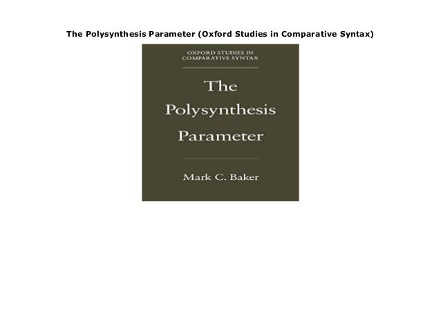 The Polysynthesis Parameter (Oxford Studies in Comparative Syntax)