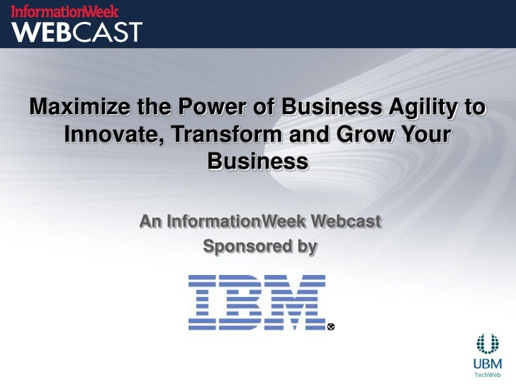 Maximize the Power of Business Agility to  Innovate, Transform and Grow Your               Business         An Information...