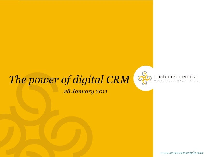 The power of digital CRM    customer centria                            The Customer Engagement & Experience Company      ...
