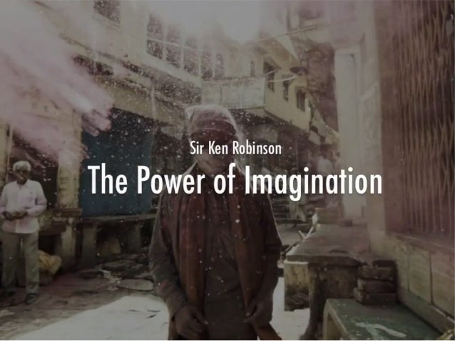The Power of Imagination • This is one of the most beautiful presentation I have seen, • I'd like to show you how we can u...