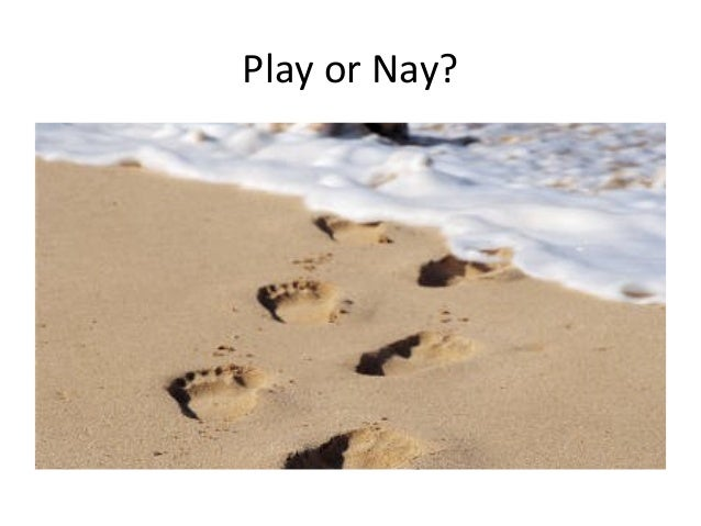 Play or Nay?