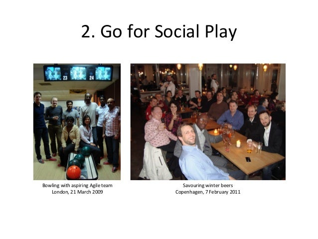 4. Combine personal development  with Social Play  The Business Value Game Beta Testing at Agile 2009 in Chicago, 24 – 28 ...