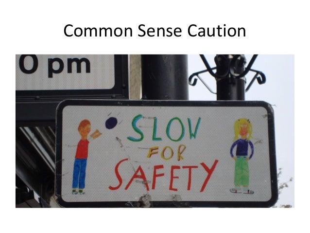 Common Sense Caution