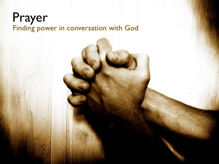 Prayer Finding power in conversation with God