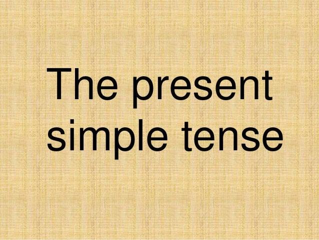 The presentsimple tense