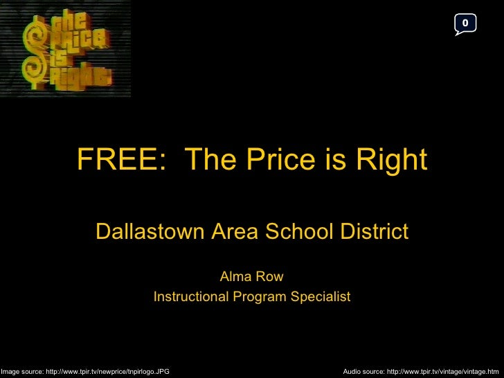 FREE:  The Price is Right Dallastown Area School District Alma Row Instructional Program Specialist 0 Audio source: http:/...