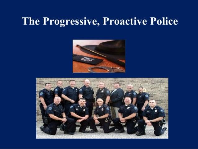 The Progressive, Proactive Police