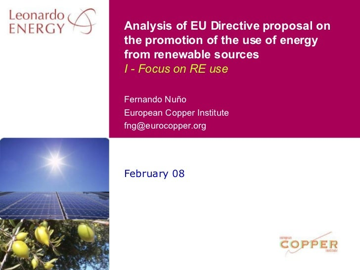 February 08 Analysis of EU Directive proposal on the promotion of the use of energy from renewable sources I - Focus on RE...