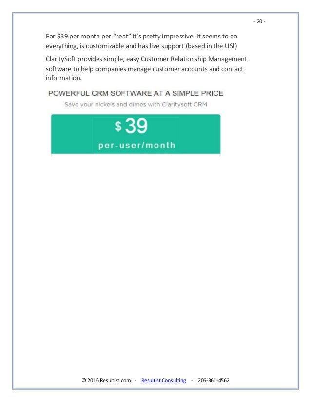 """- 20 - © 2016 Resultist.com - Resultist Consulting - 206-361-4562 For $39 per month per """"seat"""" it's pretty impressive. It ..."""